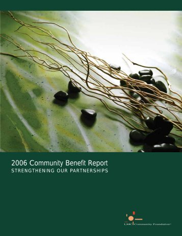 2006 Community Benefit Report (pdf) - Community First Foundation