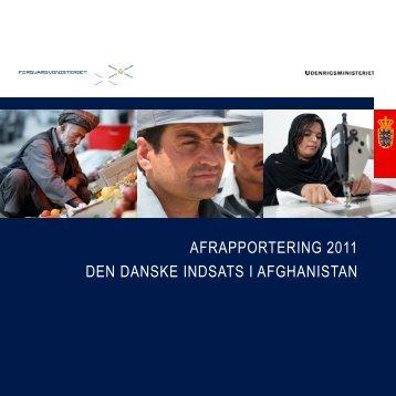AFRAPPORTERING 2011 DEN DANSKE INDSATS I AFGHANISTAN