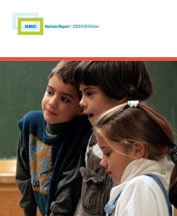 Horizon Report > 2013 K-12 Edition - The New Media Consortium