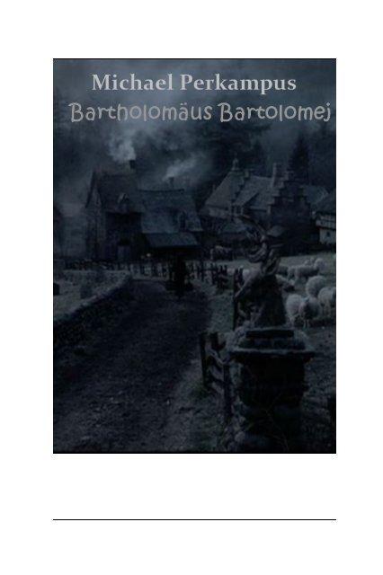 Bartholomäus Bartholomej - Die Veranda