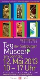 12. Mai 2013 10 – 17 Uhr - Tag der Salzburger Museen 2013