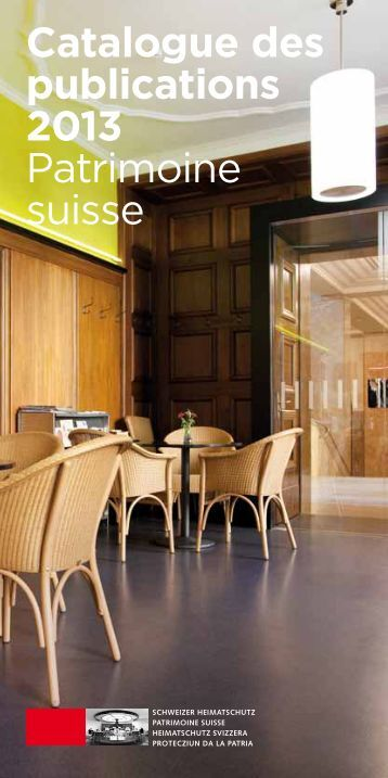 Catalogue des publications 2013 Patrimoine suisse