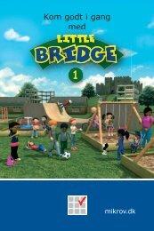Kom godt i gang med Little Bridge 1 - Mikro Værkstedet