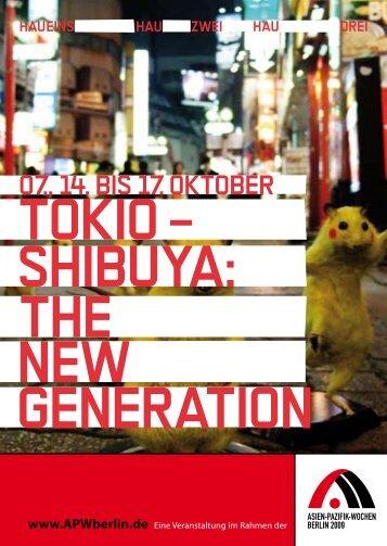 SHIBUYA: NEW GENERATION THE TOKIO – - hebbel am ufer