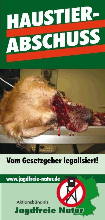 HAUSTIER- ABSCHUSS - Aktionsbündnis Jagdfreie Natur