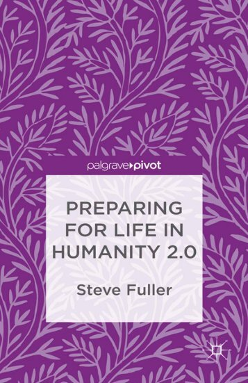Preparing for Life in Humanity 2.0 - Palgrave Connect
