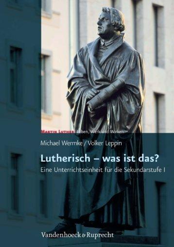 Lutherisch – Was ist das? Eine Unterrichtseinheit - Vandenhoeck ...