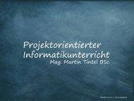 Projektorientierter Informatikunterricht - Martin Tintel Homepage