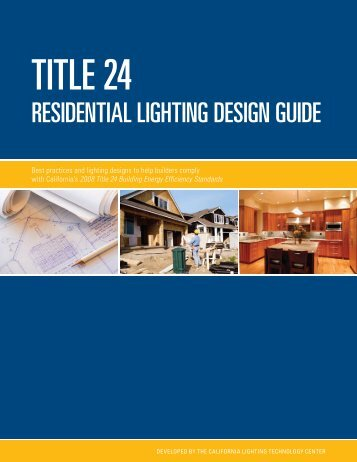 Title 24 Residential Lighting Design Guide 2008 - Energy Design ...