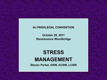 STRESS MANAGEMENT - New Jersey Paralegal Convention