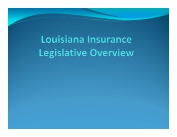 2013 Legislative Session Insurance Overview - Louisiana ...