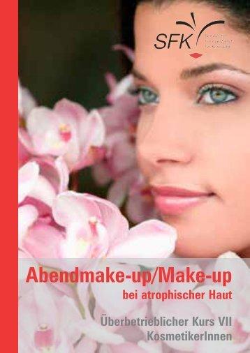 Unterlagen ÜK VII – Abendmake-up/Make up bei atrophischer Haut