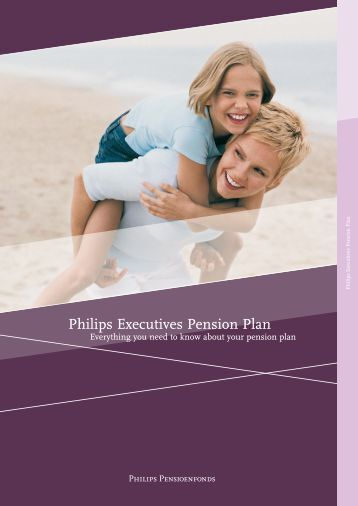 Brochure 'Philips Executives Pension Plan' - Philips Pensioenfonds