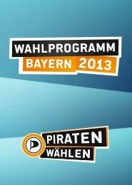 gesamte Programm auch als PDF - Piratenpartei Bayern