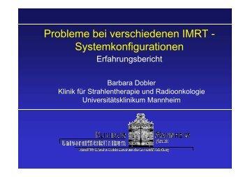 Probleme bei verschiedenen IMRT - Systemkonfigurationen
