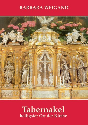 Barbara Weigand - Tabernakel - heiligster Ort der Kirche