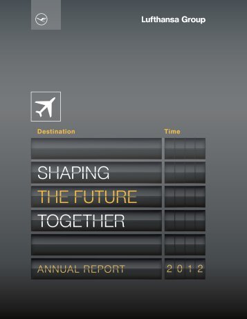 Annual Report 2012 - Investor Relations - Lufthansa Group