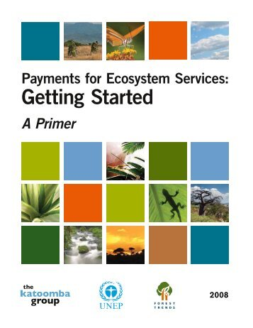 Payments for Ecosystem Services Getting Started: a Primer