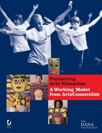 Partnering Arts Education: A Working Model from ... - Dana Foundation