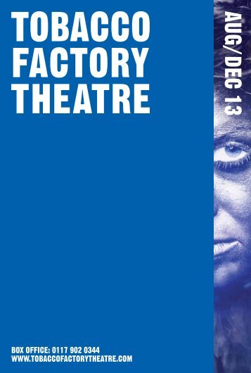 here - Tobacco Factory Theatres