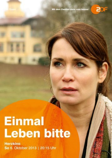 Einmal Leben bitte - ZDF Presseportal