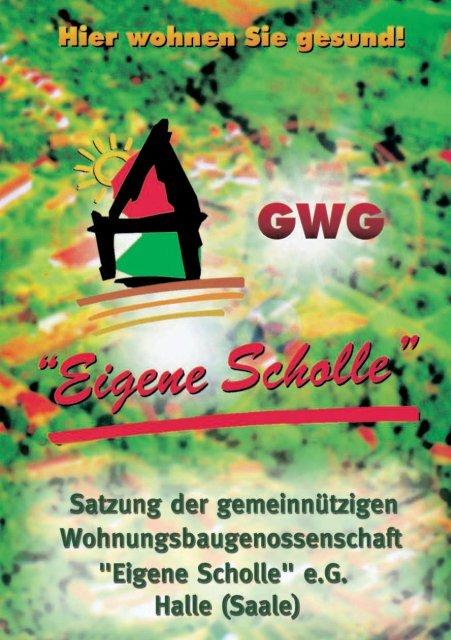 """Satzung GWG """"Eigene Scholle"""" e.G. Halle (Saale) - Gemeinnützige ..."""