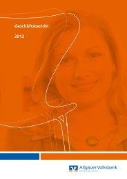 Geschäftsbericht 2012 - Allgaeuer Volksbank eG Kempten-Sonthofen