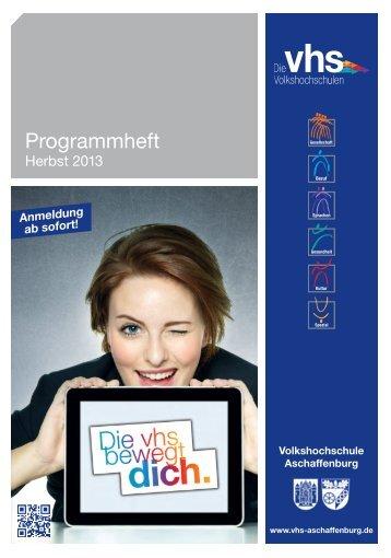 Programmheft Herbst 2013 - Volkshochschule Aschaffenburg