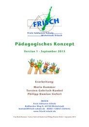 FRISCH Pädagogisches Konzept Version 1.pdf - Freie Schule