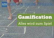 Gamification. Alles wird zum Spiel - f/21 - Büro für Zukunftsfragen