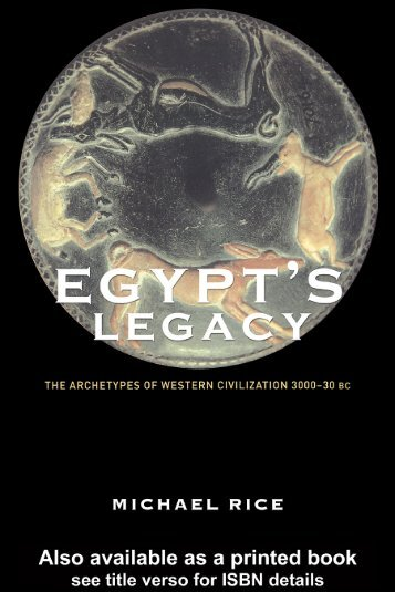 Egypt's Legacy: The Archetypes of Western Civilization 3000-30BC