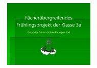 Fächerübergreifendes Frühlingsprojekt der Klasse 3a - Gebrüder ...