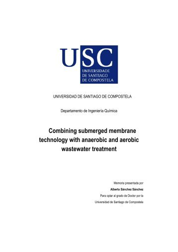 Combining submerged membrane technology with anaerobic and ...