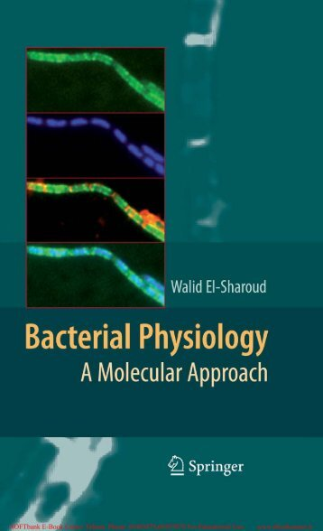 041-Bacterial Physiology - A Molecular Approach-Walid El-Sharoud ...