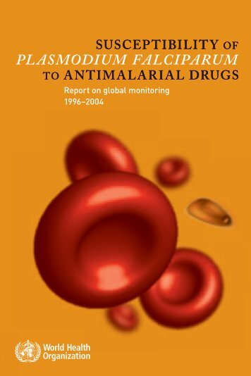 Susceptibility of Plasmodium falciparum to antimalarial drugs : report ...