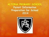 ALTONA PRIMARY SCHOOL Parent Information Preparation for ...