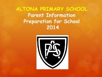 ALTONA PRIMARY SCHOOL Parent Information Preparation for ...