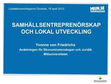 Yvonne von Friedrichs Lokalekonomidagen 18 april 2013