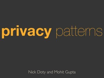 Nick Doty and Mohit Gupta - Privacy Patterns at pii2012