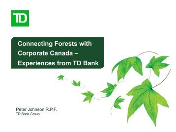 Experiences from TD Bank - Canadian Institute of Forestry