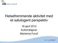 Helsefremmende aktivitet.. - Marianne Furuli - Sykehuset Innlandet HF
