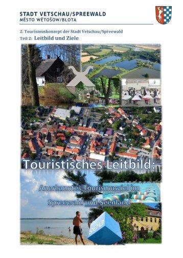 STADT VETSCHAU/SPREEWALD Teil 2: Leitbild und Ziele