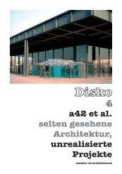 a42 et al. selten gesehene Architektur, unrealisierte ... - Akademie c/o