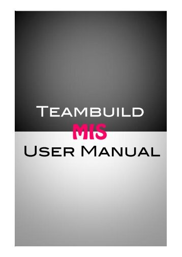 Teambuild MIS user manual - Teambuild Construction (Pte) Ltd