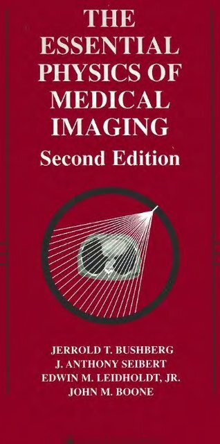 Bush__The_Essential_Physics_for_Medical_Imaging - Biomedical ...
