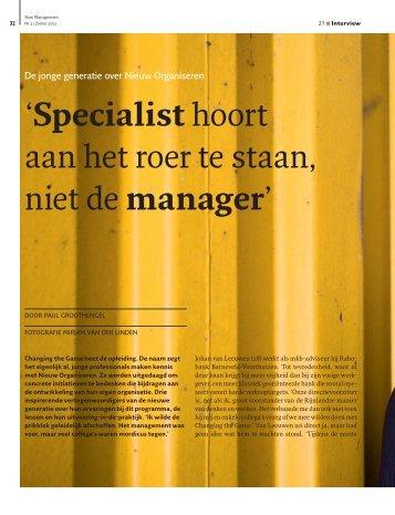 'Specialist hoort aan het roer te staan, niet de manager'