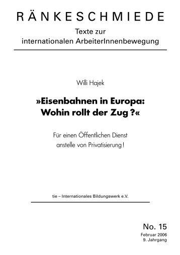 Eisenbahnen in Europa: Wohin rollt der Zug - tie