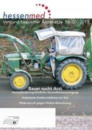 Verbund hessischer Ärztenetze Nr. 01• 2011 Bauer sucht Arzt