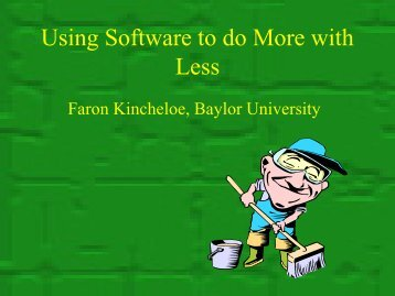 Using Software to do More with Less