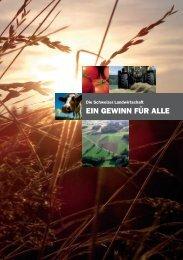 Die Schweizer Landwirtschaft - Ein Gewinn für alle